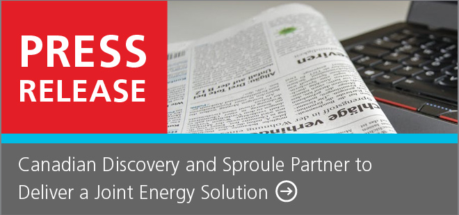 Canadian Discovery and Sproule Partner to Deliver a Joint Energy Solution